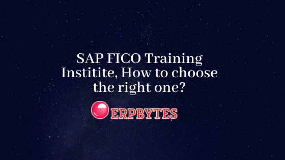 SAP FICO Training Institite, How to choose the right one? SAP FICO Training in Kolkata | SAP FICO Course Modules & Fees | ERPBytes